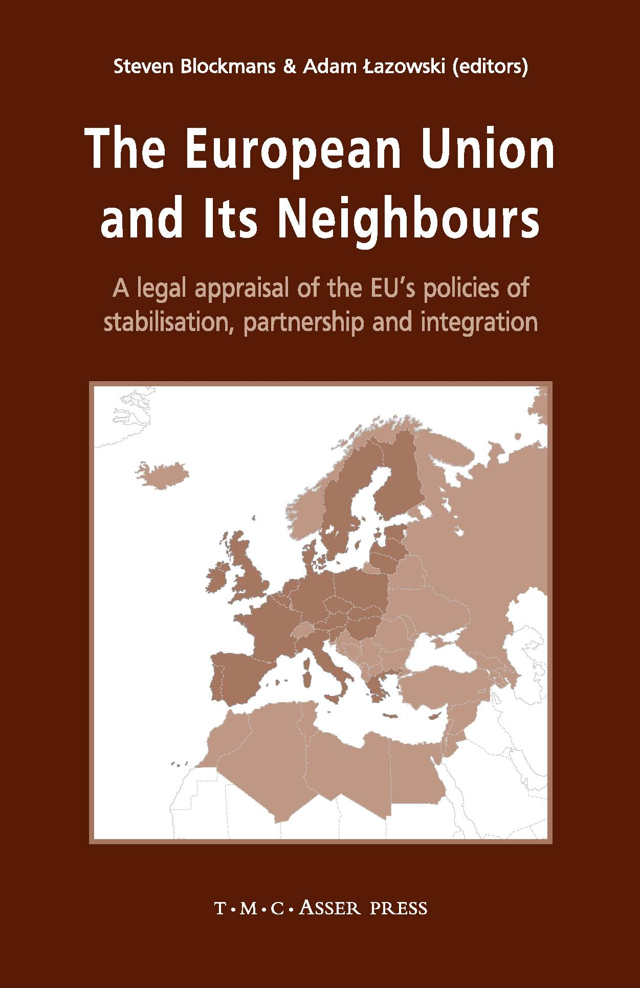 The European Union and its Neighbours - A Legal Appraisal of the EU's Policies of Stabilisation, Partnership and Integration